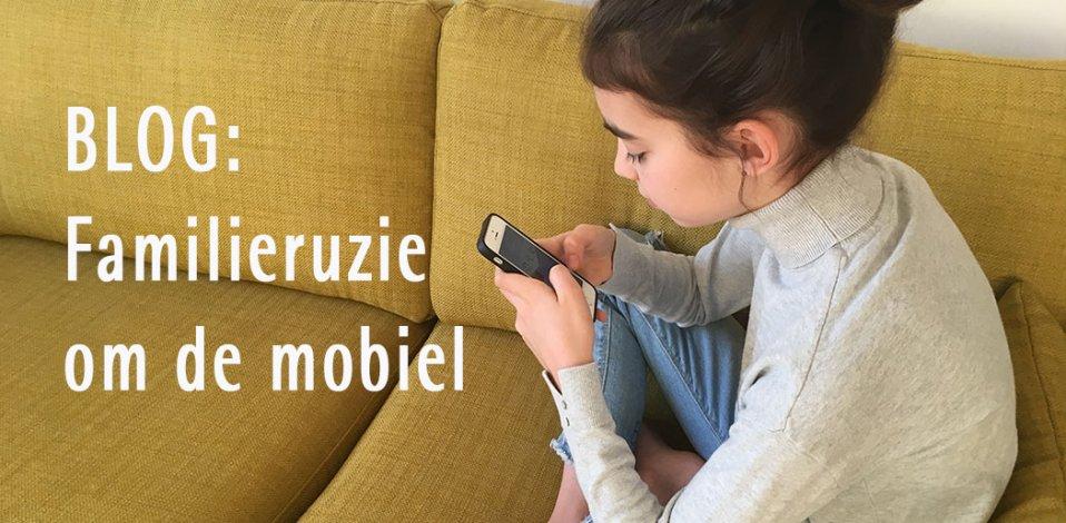 BLOG: Familieruzie om de mobiel