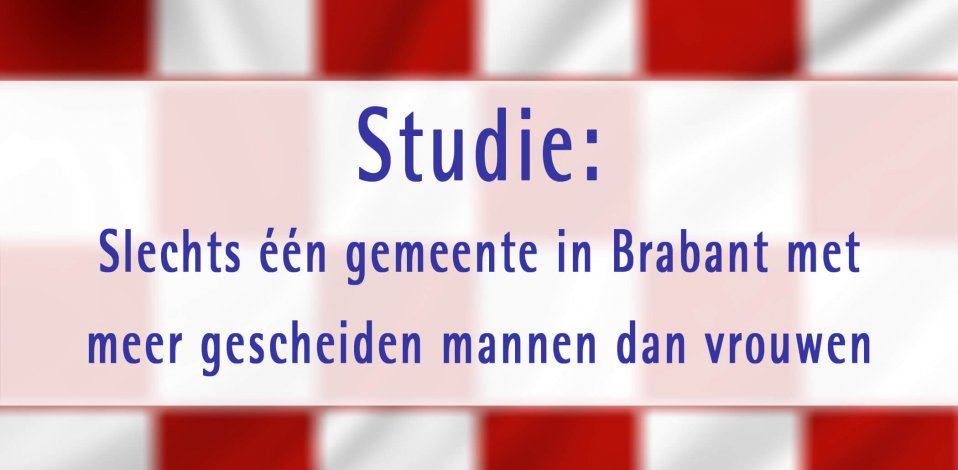 Studie: Slechts één gemeente in Brabant waar meer gescheiden mannen dan vrouwen wonen