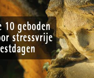 De 10 geboden voor stressvrije feestdagen